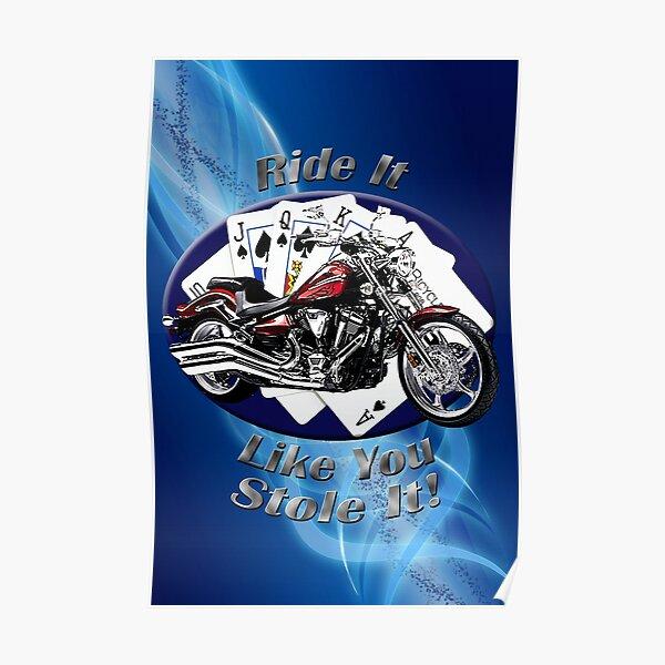 Yamaha Raider Ride It Like You Stole It Poster