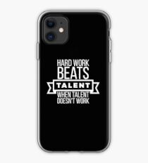 hard work beats talent when talent doesn't work iPhone Case