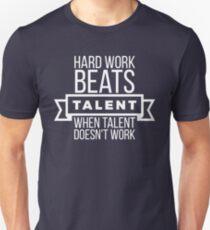 hard work beats talent when talent doesn't work T-Shirt
