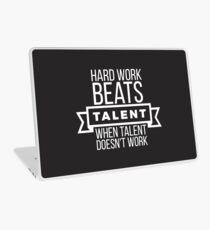 hard work beats talent when talent doesn't work Laptop Skin