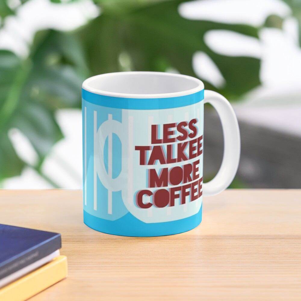 Less Talkee, More Coffee Mug