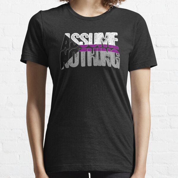 Assume Nothing Demisexual Pride Essential T-Shirt