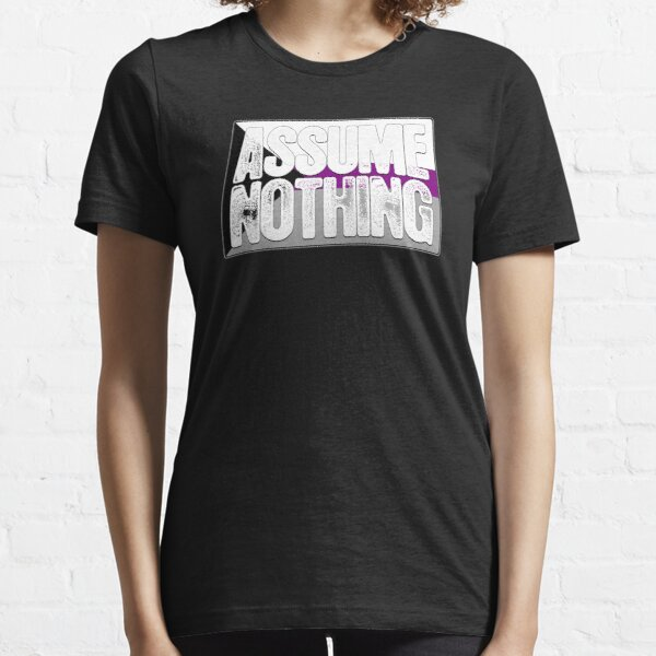 Assume Nothing Demisexual Pride Flag Essential T-Shirt