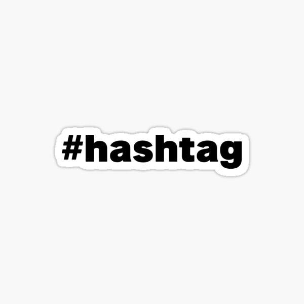 Hashtag Hashtag, Non sense Sticker
