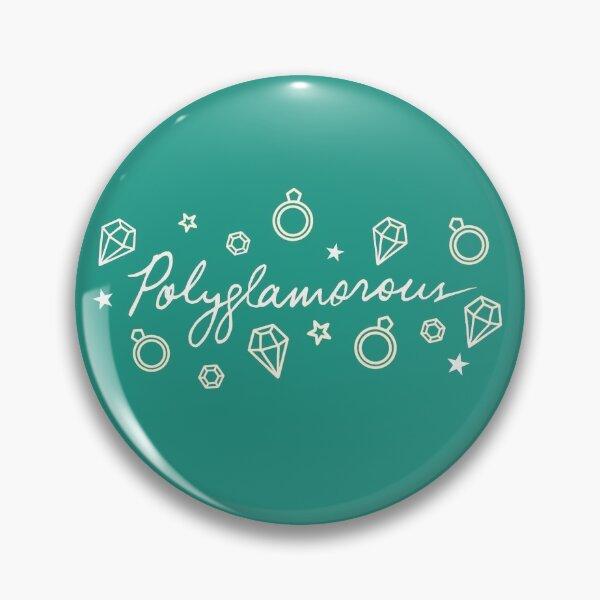 Polyglamorous Teal Pin