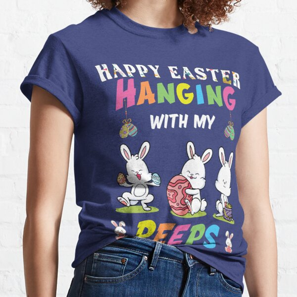 Happy Easter Funny Hanging With My Peeps Classic T-Shirt