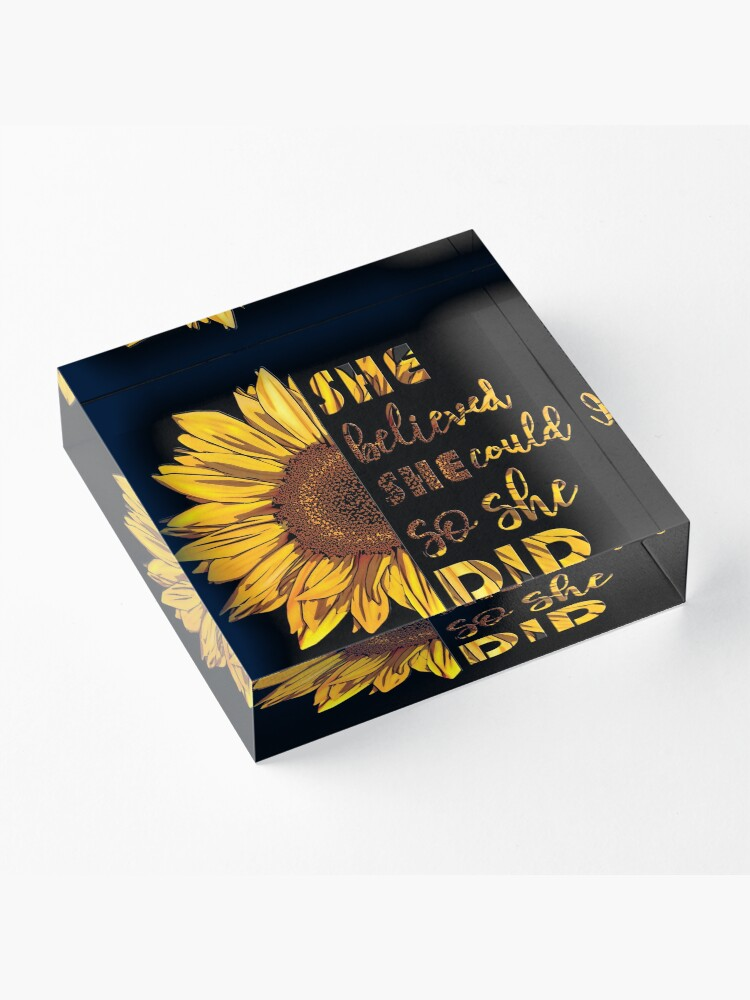 Alternate view of She Believed She Could So She Did | Sunflower Acrylic Block