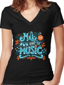 Make your own kind of music Women's Fitted V-Neck T-Shirt