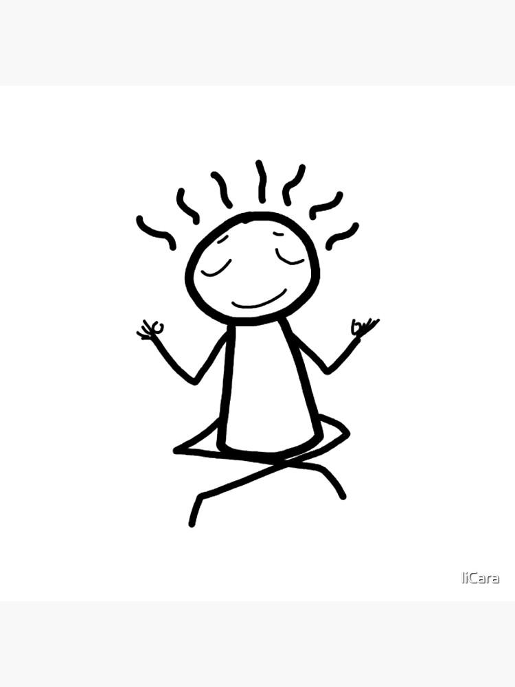 Meditate - meditation - yoga - yogi- stick figure- zen guy by liCara
