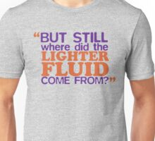 Lighter Fluid Unisex T-Shirt