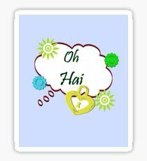 Oh Hai Sticker