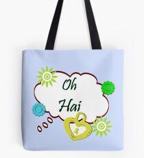 Oh Hai Tote Bag