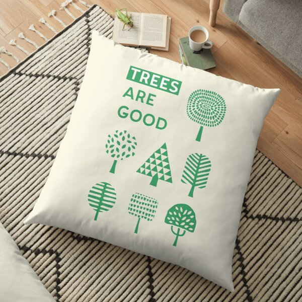Trees Are Good Floor Pillow
