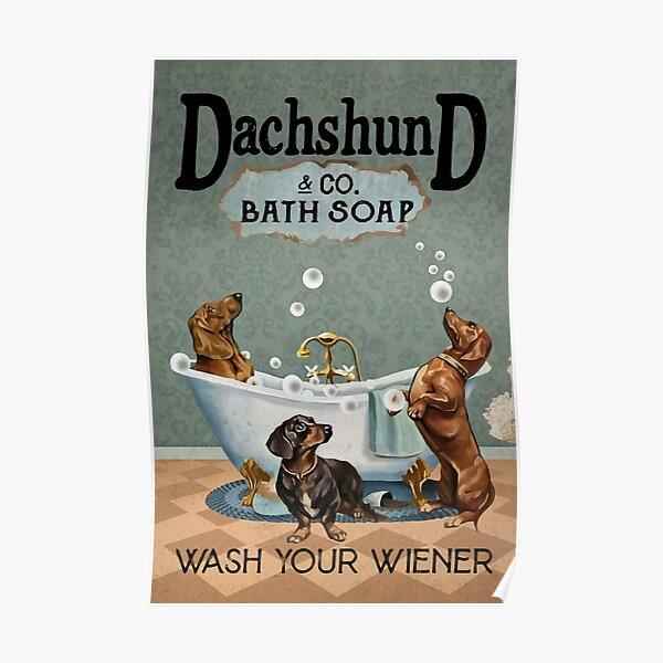 Dachshund & Co. Bath Soap- Wash Your Weiner- Dog Lover- Dachshund- Bath Soap Poster