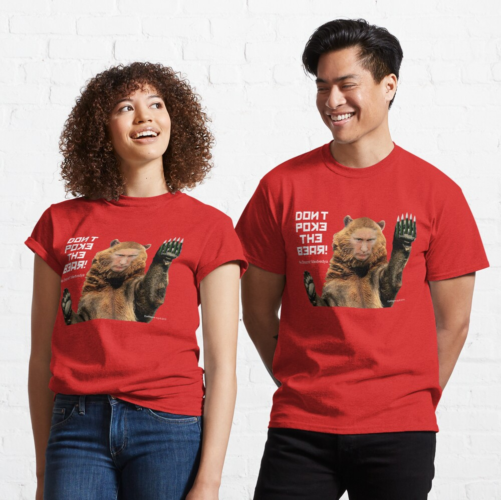 Don't Poke the Bear (Putin) Classic T-Shirt