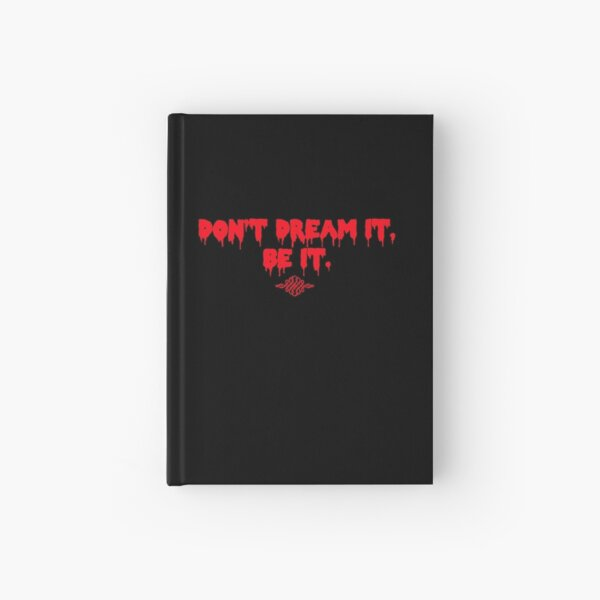 Don't Dream It, Be It. Hardcover Journal