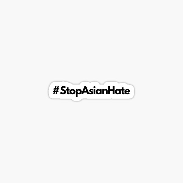 Stop Asian Hate AAPI Asian Lives Matter Sticker