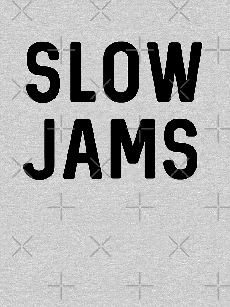 slow jams | Unisex T-Shirt