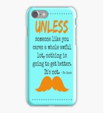 unless dr seuss iPhone Case/Skin