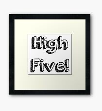 High Five! Framed Print