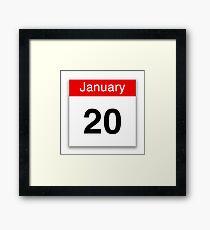 January 20th Framed Print