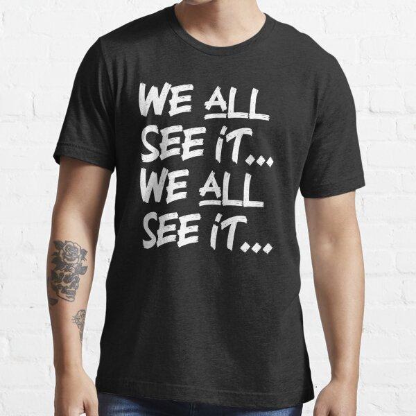 Copia de Todos lo vemos ... Todos lo vemos ... Divertida camiseta comercial del Dr. Rick Camiseta esencial