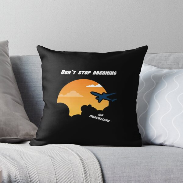 Dreaming of travelling Throw Pillow