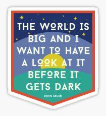The World Is Big 1 Sticker