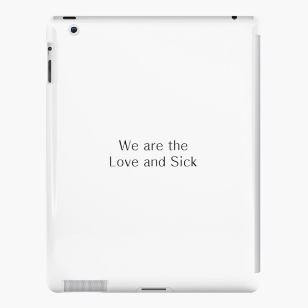 We are the Love and Sick iPad Snap Case