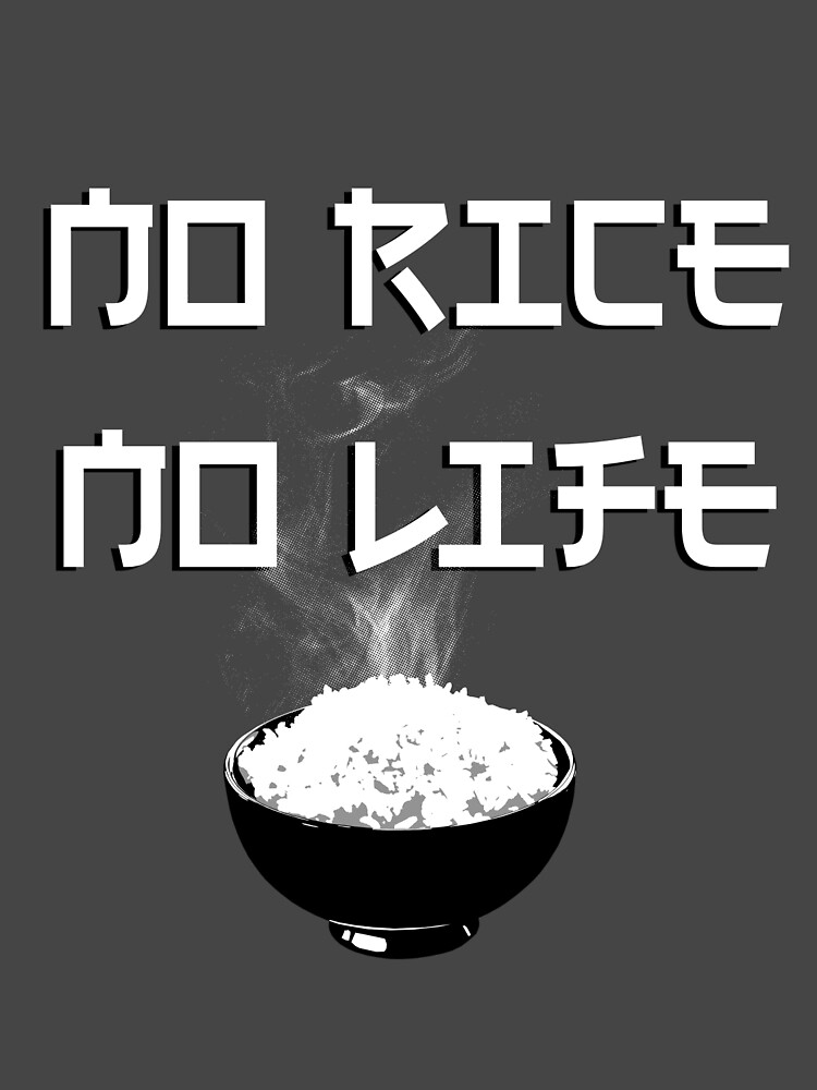 No Rice No Life by wearbaer