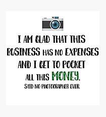Photographer Funny Fact Photographic Print