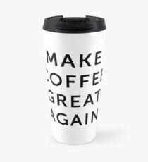 Make Coffee Great Again Travel Mug