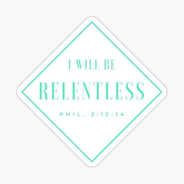 I will be relentless Sticker