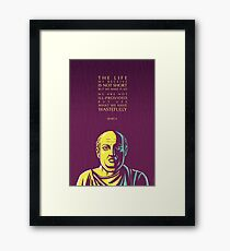 Seneca quote: The life we receive  Framed Print