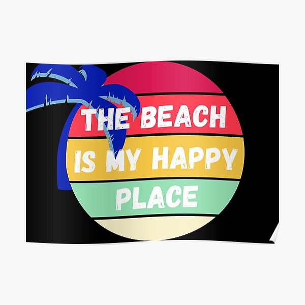 The Beach Is My Happy Place Poster
