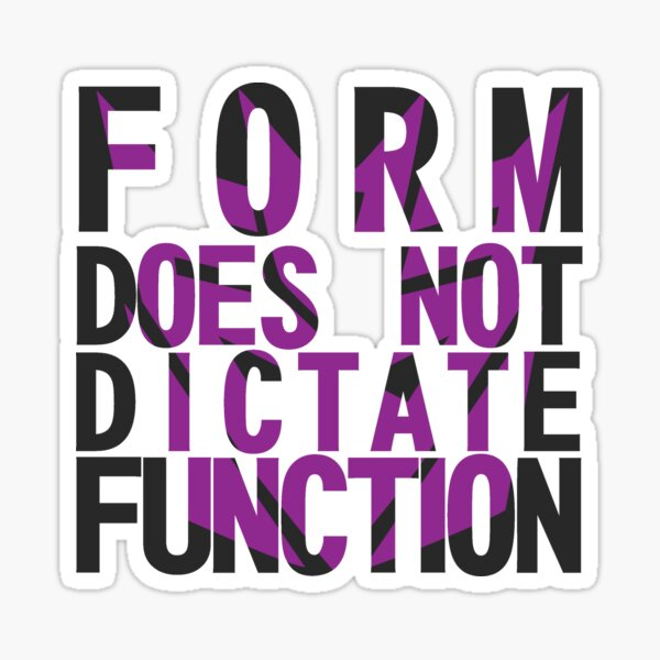 Form vs Function Sticker