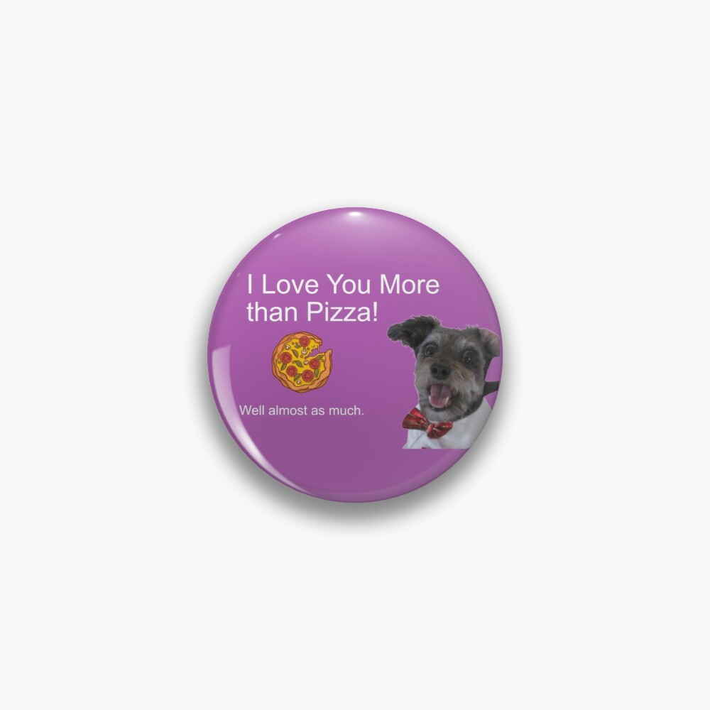 I Love You More Than Pizza Well Almost Pin