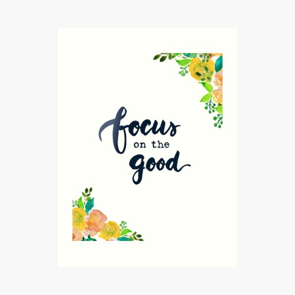 Focus on the Good Watercolor Brush Writing Floral Lettering Art Print