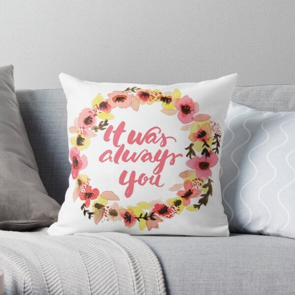 It was always you watercolor floral wreath brush writing Throw Pillow