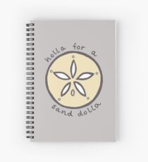 holla for a sand dolla Spiral Notebook