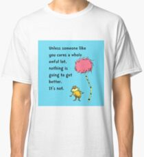 Unless Some One Like You Classic T-Shirt