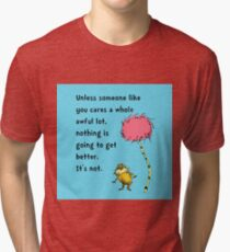 Unless Some One Like You Tri-blend T-Shirt