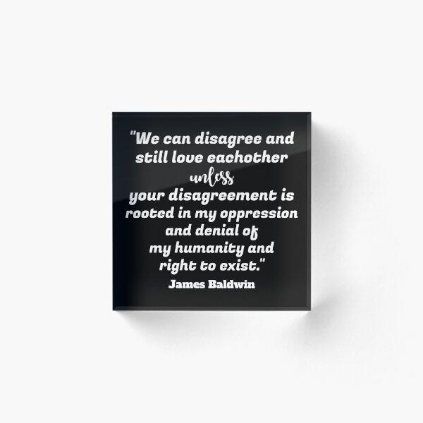 James Baldwin Saying Acrylic Block