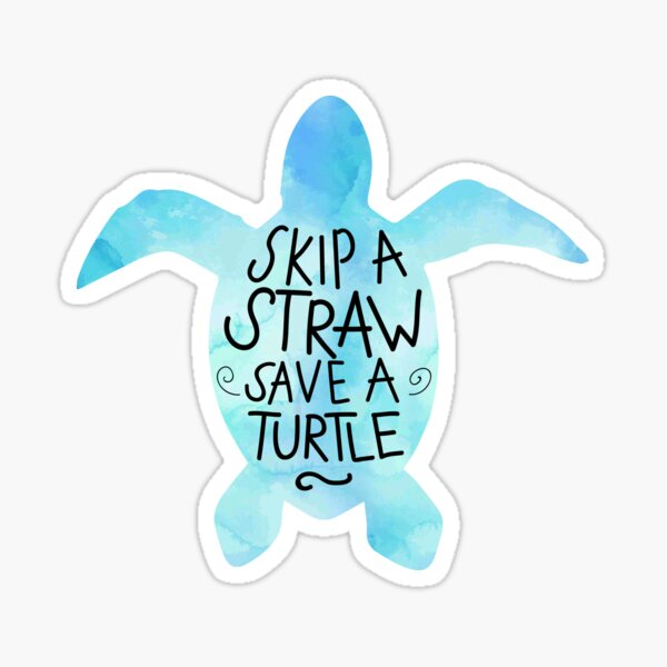 cute sea turtle sticker skip a straw save a turtle Sticker