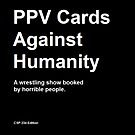 PPV Cards Against Humanity by chairshotpod