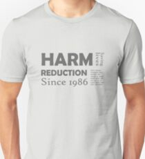 Harm reduction 1986 Unisex T-Shirt