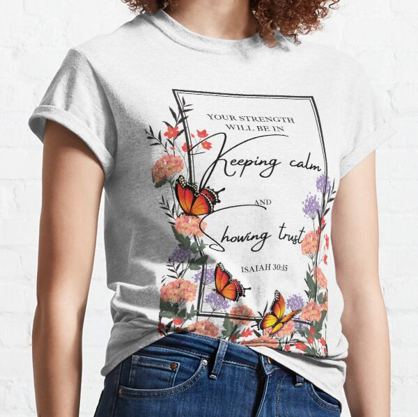 your strength will be in keeping calm and showing trust jw Classic T-Shirt