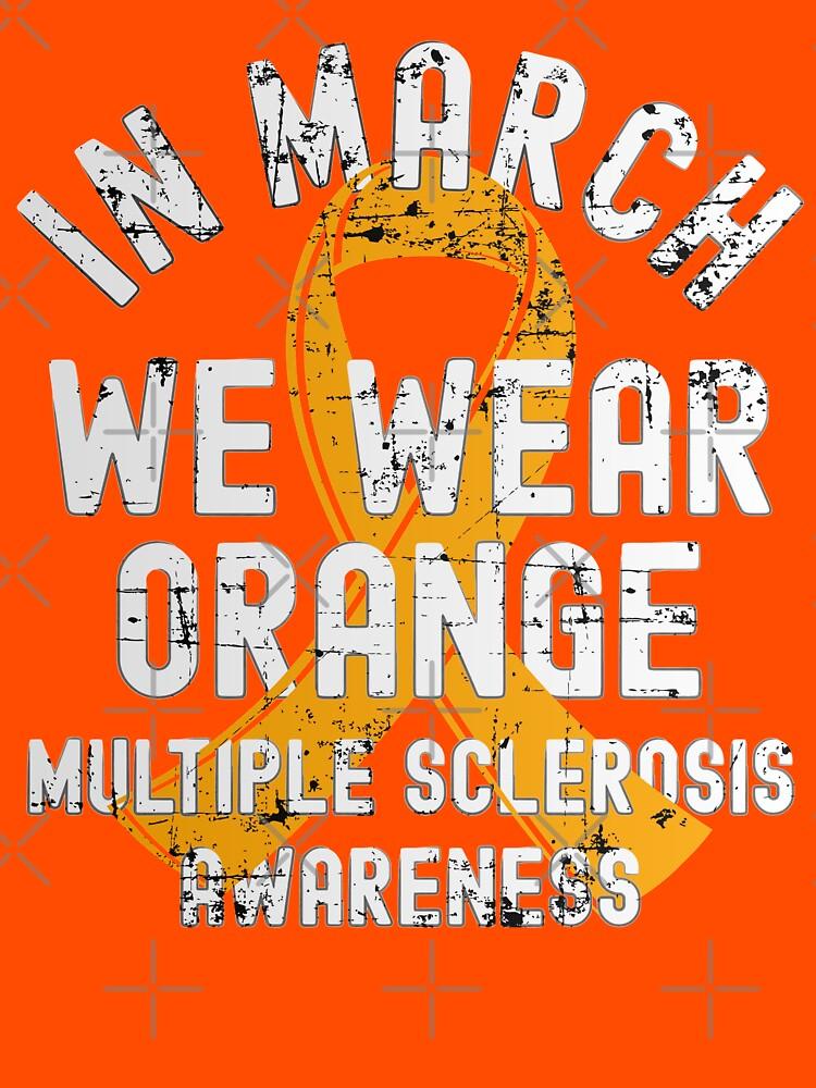 In March We Wear Orange Multiple Sclerosis MS Awareness by CWartDesign