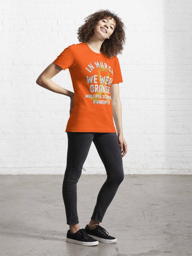 Alternate view of In March We Wear Orange Multiple Sclerosis MS Awareness Essential T-Shirt