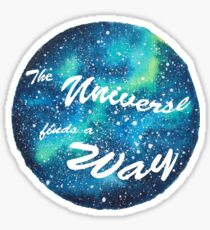 The Universe Finds a Way Sticker